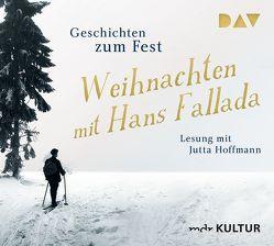 Weihnachten mit Hans Fallada. Geschichten zum Fest von Fallada,  Hans, Hoffmann,  Jutta