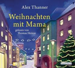 Weihnachten mit Mama von Heinze,  Thomas, Thanner,  Alex