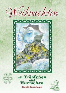 Weihnachten mit Tröpfchen und Würmchen von Isernhagen,  Harald
