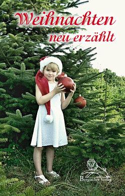 Weihnachten neu erzählt von Buchta,  Oliver