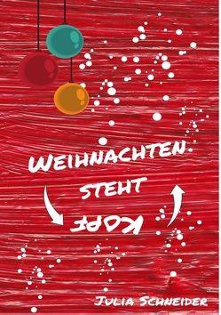 Weihnachten steht Kopf von Schneider,  Julia