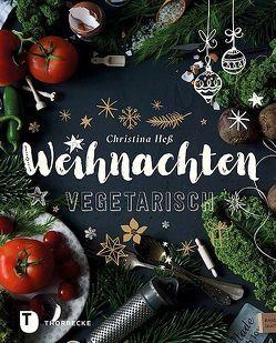 Weihnachten vegetarisch von Heß,  Christina