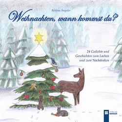 Weihnachten, wann kommst du? von Angeler,  Bettina