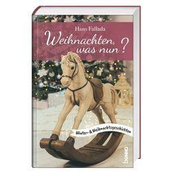 Weihnachten, was nun? von Bauch,  Volker, Fallada,  Hans