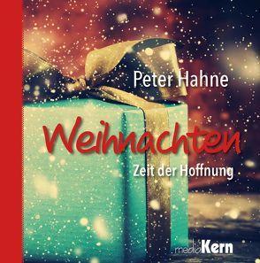 Weihnachten – Zeit der Hoffnung von Hahne,  Peter