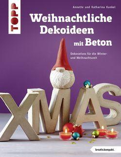 Weihnachtliche Dekoideen mit Beton (kreativ.kompakt.) von Kunkel,  Katharina