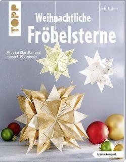 Weihnachtliche Fröbelsterne von Täubner,  Armin