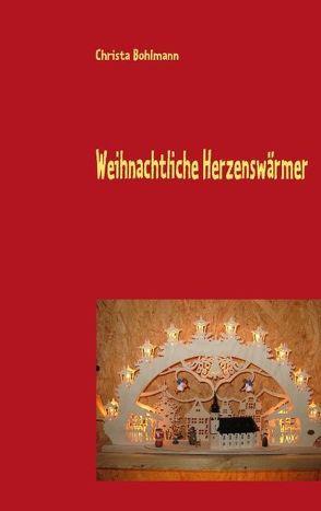 Weihnachtliche Herzenswärmer von Bohlmann,  Christa