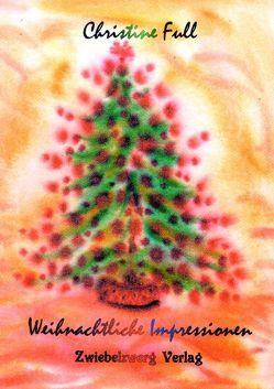 Weihnachtliche Impressionen von Full,  Christine, Laufenburg,  Heike