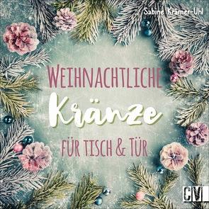 Weihnachtliche Kränze für Tisch & Tür von Krämer-Uhl,  Sabine