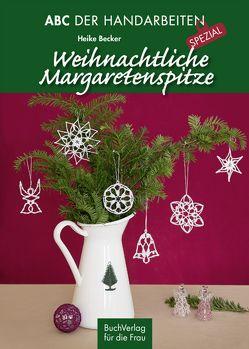 Weihnachtliche Margaretenspitze von Becker,  Heike