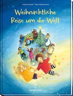 Weihnachtliche Reise um die Welt von Mauder,  Katharina, Waldmann-Brun,  Sabine