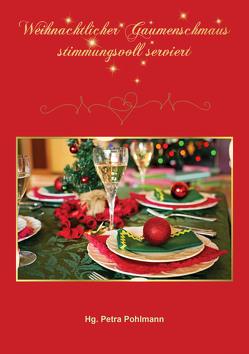 Weihnachtlicher Gaumenschmaus – stimmungsvoll serviert von Pohlmann,  Petra
