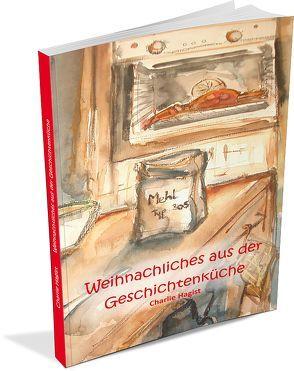 Weihnachtliches aus der Geschichtenküche von Hagist,  Charlie