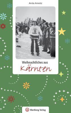 Weihnachtliches aus Kärnten von Arneitz,  Anita