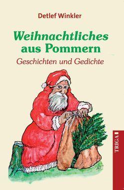 Weihnachtliches aus Pommern von Winkler,  Detlef