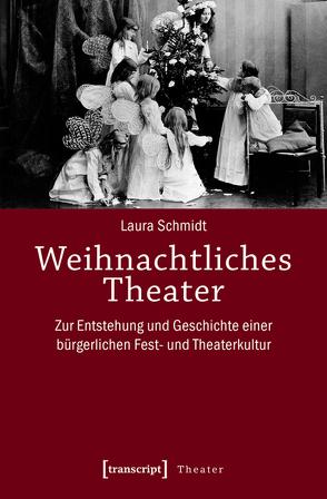 Weihnachtliches Theater von Schmidt,  Laura