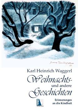 Weihnachts- und andere Geschichten von Waggerl,  Karl Heinrich