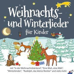 Weihnachts- und Winterlieder für Kinder von Die Kita-Frösche, Glück,  Karsten, Jöcker,  Detlev, Nena, Rosin,  Volker, Sommerland,  Simone, u.v.a.