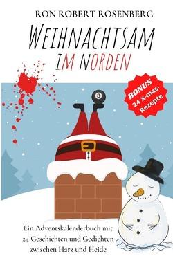 Weihnachtsam im Norden von Rosenberg,  Ron Robert