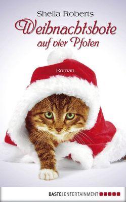 Weihnachtsbote auf vier Pfoten von Moreno,  Ulrike, Roberts,  Sheila