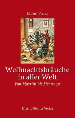 Weihnachtsbräuche in aller Welt von Vossen,  Rüdiger