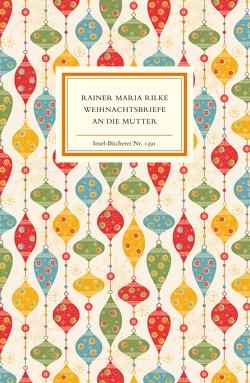 Weihnachtsbriefe an die Mutter von Rilke,  Rainer Maria, Sieber-Rilke,  Hella