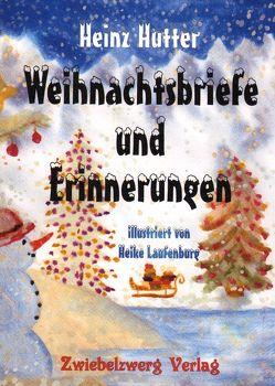Weihnachtsbriefe und Erinnerungen von Hütter,  Heinz, Laufenburg,  Heike