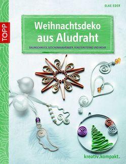 Weihnachtsdeko aus Aludraht von Eder,  Elke