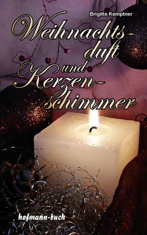 Weihnachtsduft und Kerzenschimmer von Kemptner,  Brigitte