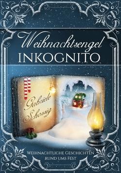Weihnachtsengel inkognito von Schossig,  Gabriele