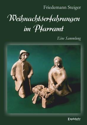 Weihnachtserfahrungen im Pfarramt von Steiger,  Friedemann