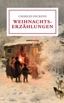 Weihnachtserzählungen von Dickens,  Charles