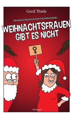 Weihnachtsfrauen gibt es nicht von Thiele,  Gerd