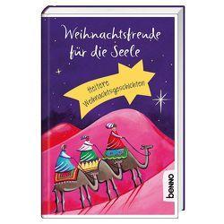 Weihnachtsfreude für die Seele von Bauch,  Volker, Frankenfeld,  Peter, Hesse,  Hermann, Knapp,  Andreas, Krenzer,  Rolf, Malessa,  Andreas, Nöstlinger ,  Christine