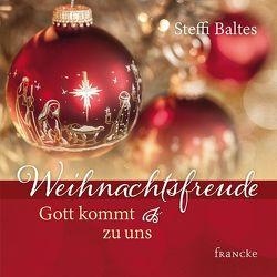 Weihnachtsfreude – Gott kommt zu uns von Baltes,  Steffi