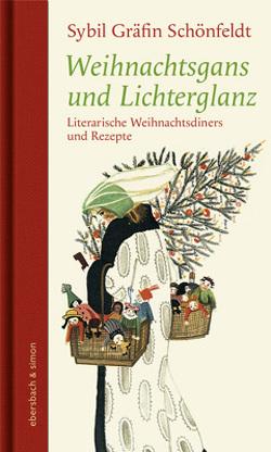 Weihnachtsgans und Lichterglanz von Gräfin Schönfeldt,  Sybil