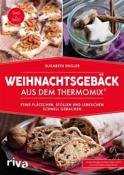 Weihnachtsgebäck aus dem Thermomix® von Engler,  Elisabeth
