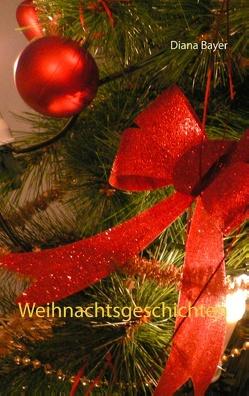 Weihnachtsgeschichten von Bayer,  Diana