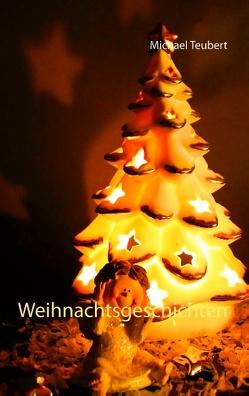 Weihnachtsgeschichten von Teubert,  Michael