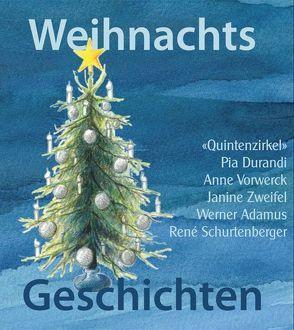 Weihnachtsgeschichten von Adamus,  Werner, Durandi,  Pia, Schurtenberger,  René, Vorwerk,  Anne, Zweifel,  Janine