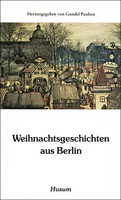 Weihnachtsgeschichten aus Berlin von Paulsen,  Gundel