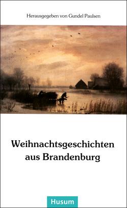 Weihnachtsgeschichten aus Brandenburg von Paulsen,  Gundel