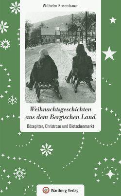 Weihnachtsgeschichten aus dem Bergischen Land von Rosenbaum,  Wilhelm