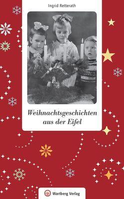 Weihnachtsgeschichten aus der Eifel von Retterath,  Ingrid