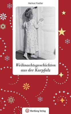 Weihnachtsgeschichten aus der Kurpfalz von Fiedler,  Helmut