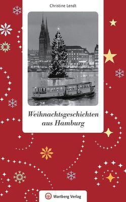 Weihnachtsgeschichten aus Hamburg von Lendt,  Christine