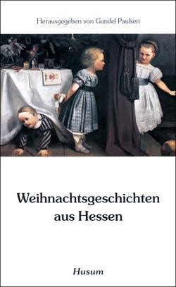 Weihnachtsgeschichten aus Hessen von Paulsen,  Gundel