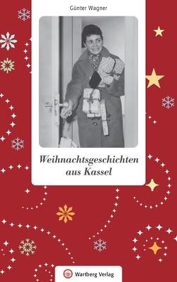 Weihnachtsgeschichten aus Kassel von Wagner,  Günter