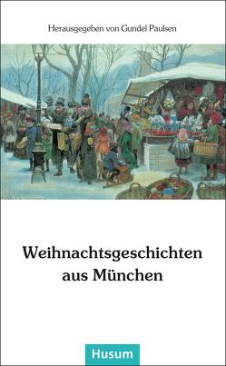 Weihnachtsgeschichten aus München von Paulsen,  Gundel